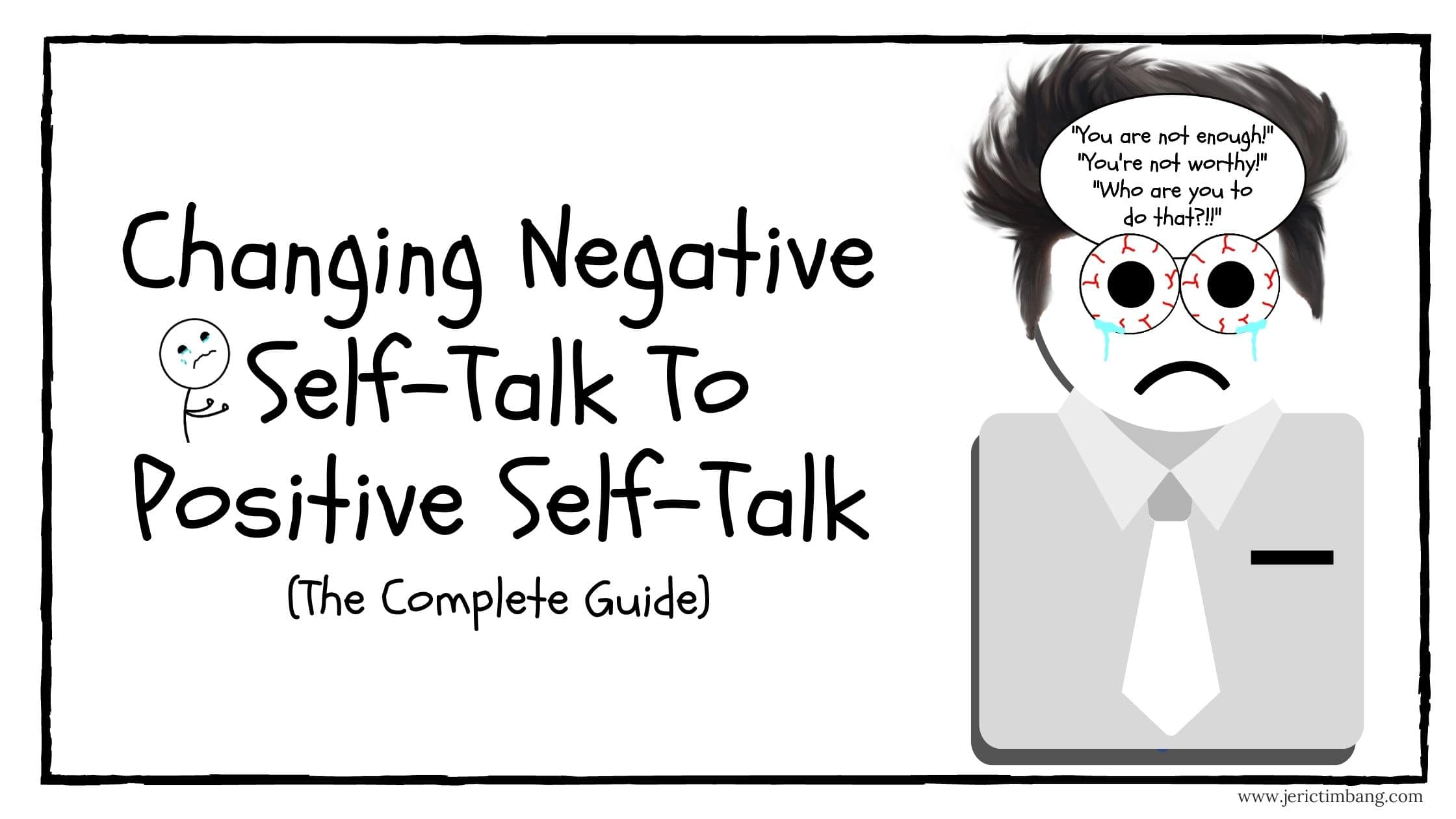 Changing Negative Self Talk To Positive Self Talk: The Complete Guide