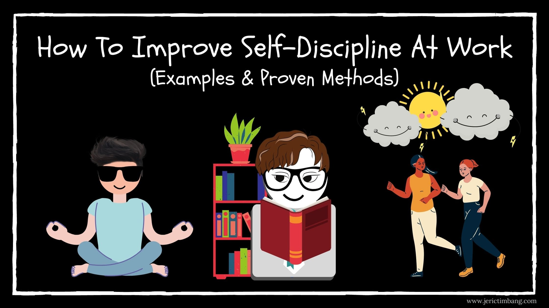 How To Improve Self-Discipline At Work (Examples & Proven Methods)