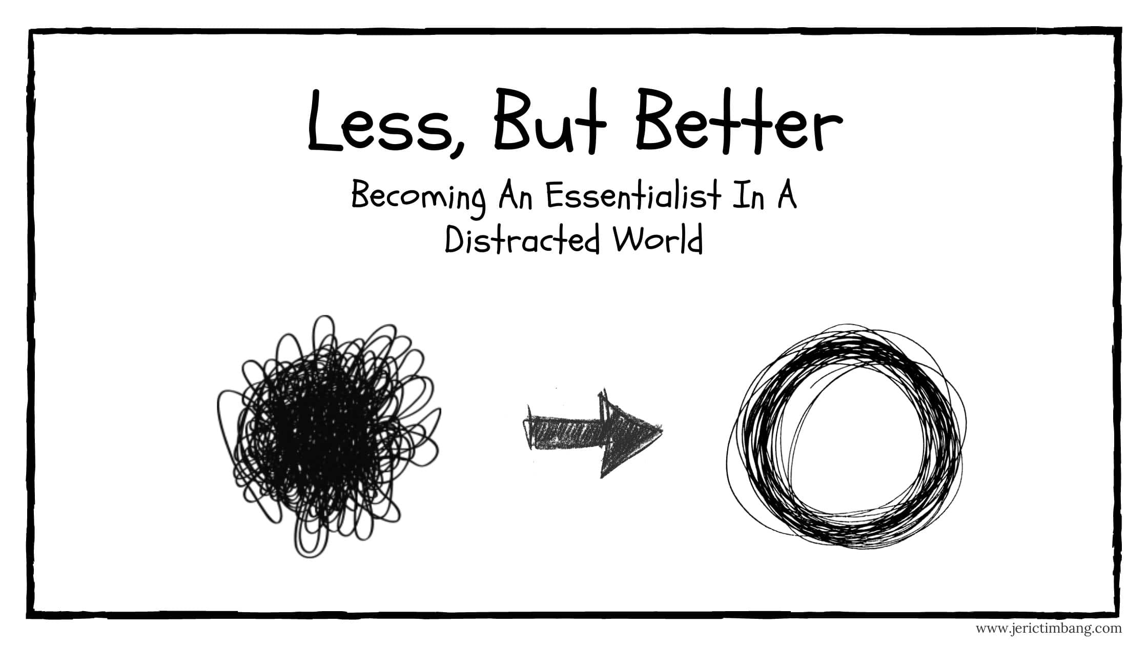 Less But Better: Becoming An Essentialist In A Distracted World